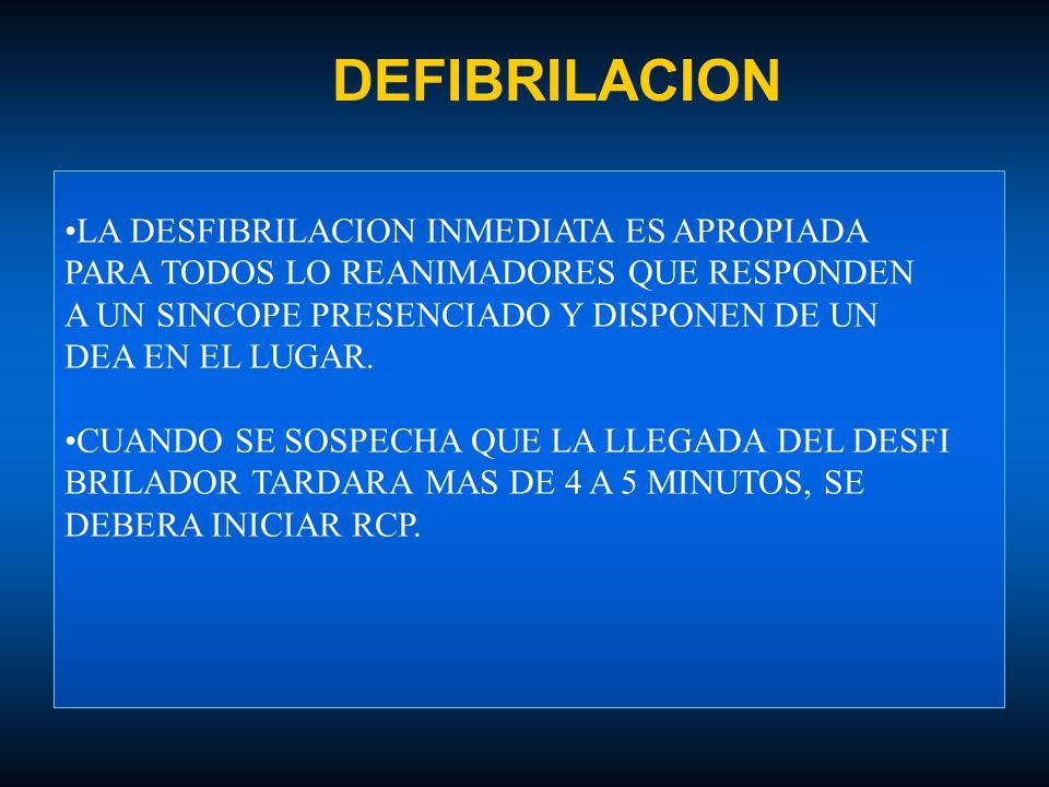DEFIBRILACION LA DESFIBRILACION INMEDIATA ES APROPIADA