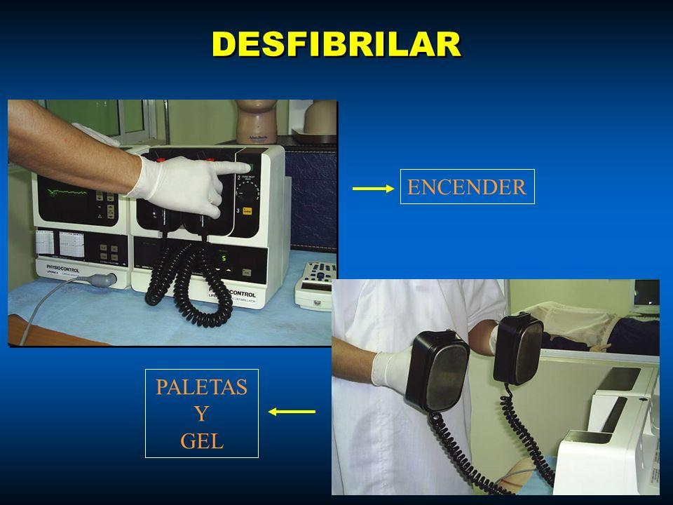 DESFIBRILAR ENCENDER PALETAS Y GEL