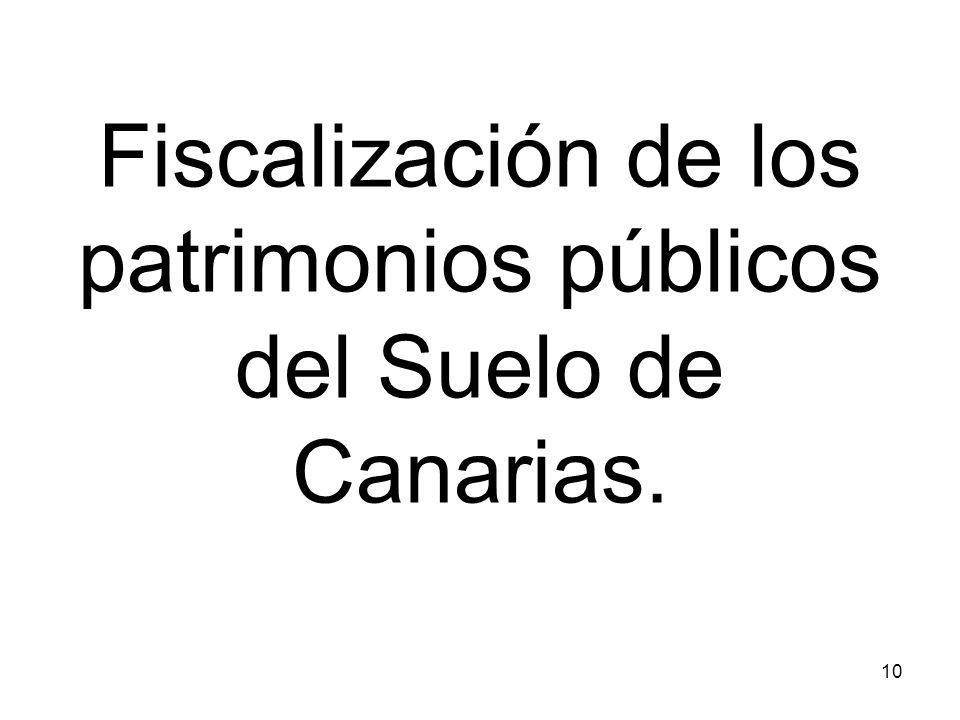 Fiscalización de los patrimonios públicos del Suelo de Canarias.