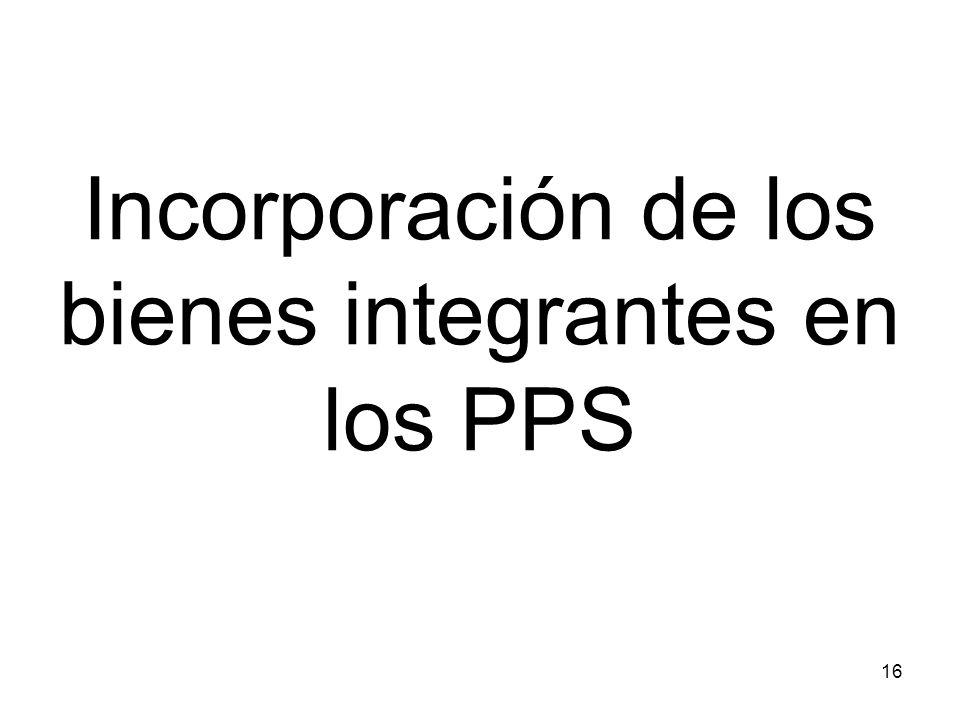 Incorporación de los bienes integrantes en los PPS