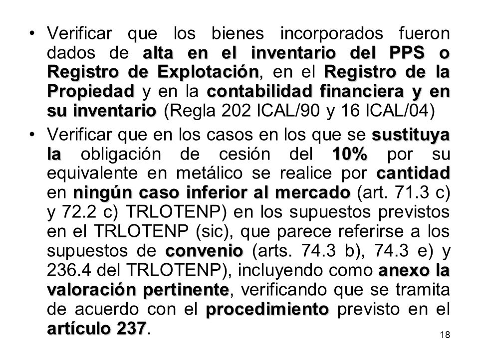 Verificar que los bienes incorporados fueron dados de alta en el inventario del PPS o Registro de Explotación, en el Registro de la Propiedad y en la contabilidad financiera y en su inventario (Regla 202 ICAL/90 y 16 ICAL/04)
