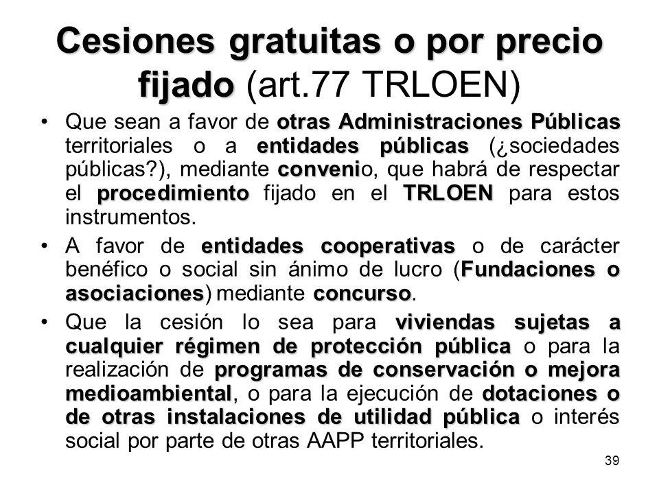 Cesiones gratuitas o por precio fijado (art.77 TRLOEN)
