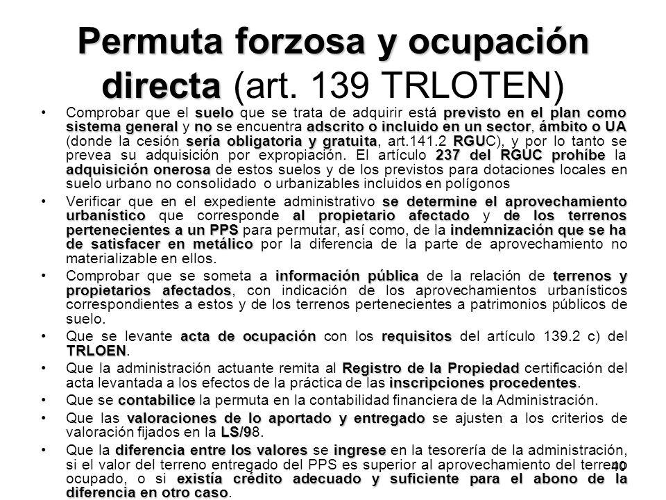 Permuta forzosa y ocupación directa (art. 139 TRLOTEN)