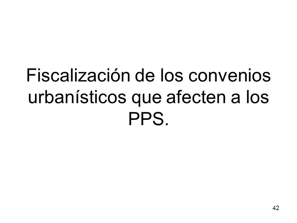Fiscalización de los convenios urbanísticos que afecten a los PPS.