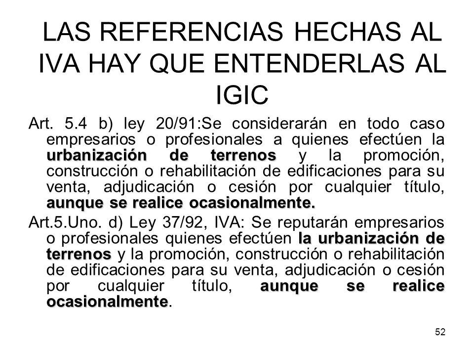 LAS REFERENCIAS HECHAS AL IVA HAY QUE ENTENDERLAS AL IGIC