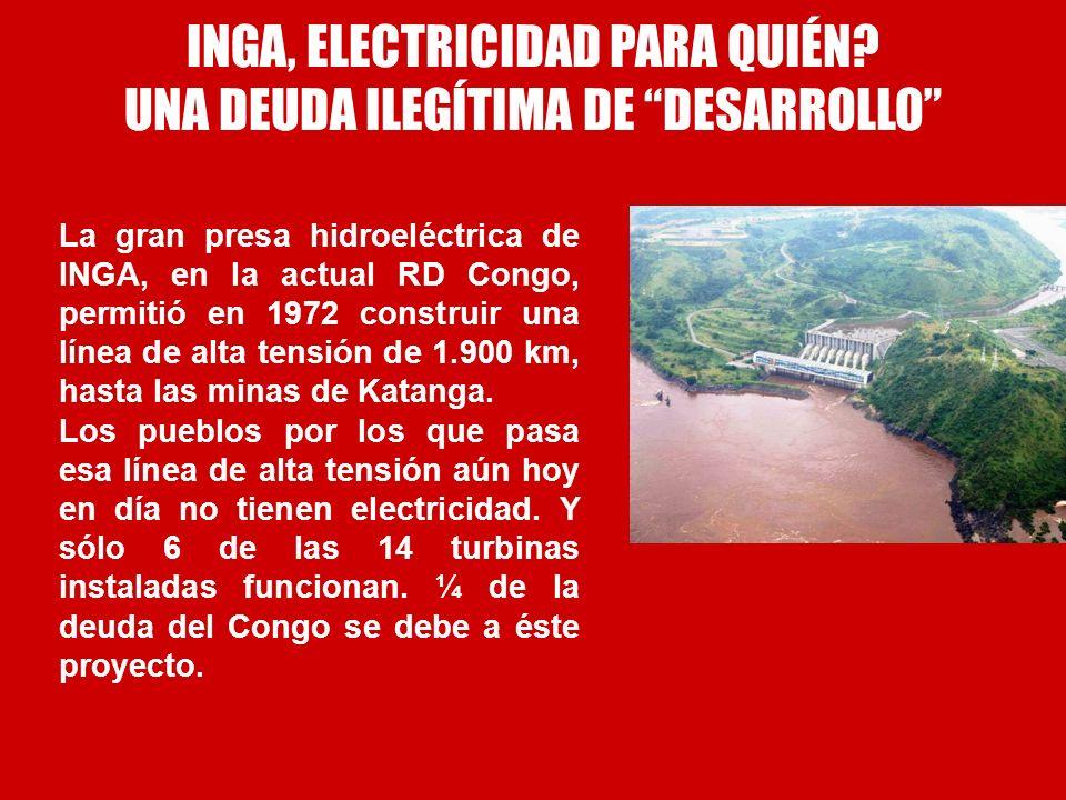 INGA, ELECTRICIDAD PARA QUIÉN UNA DEUDA ILEGÍTIMA DE DESARROLLO
