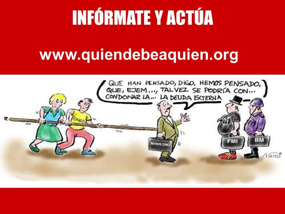 INFÓRMATE Y ACTÚA www.quiendebeaquien.org