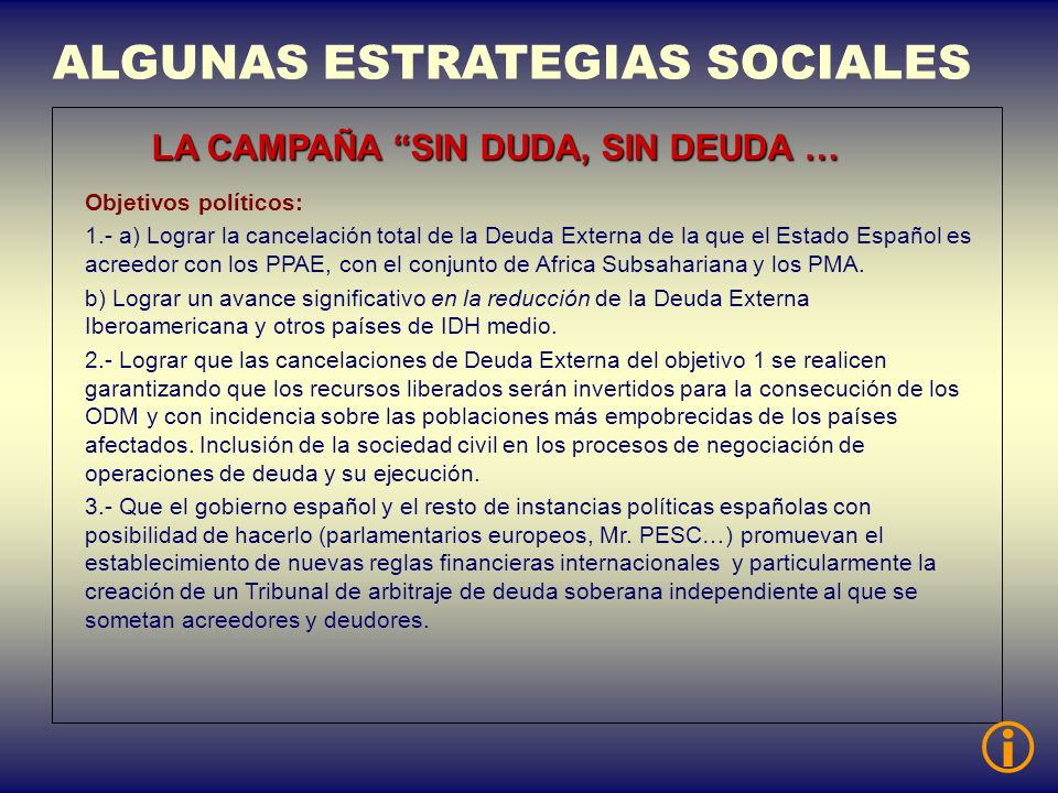  ALGUNAS ESTRATEGIAS SOCIALES LA CAMPAÑA SIN DUDA, SIN DEUDA …