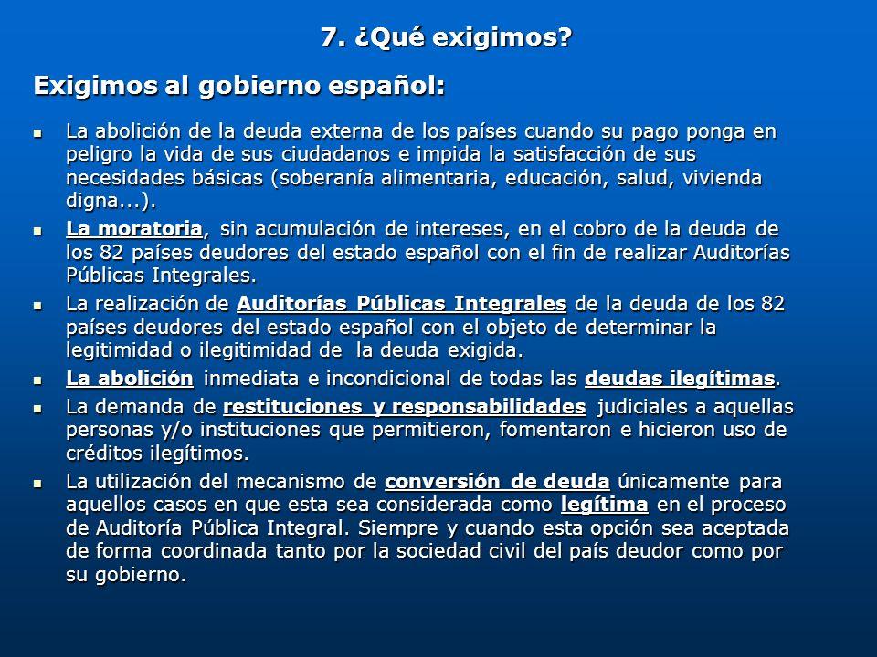 Exigimos al gobierno español: