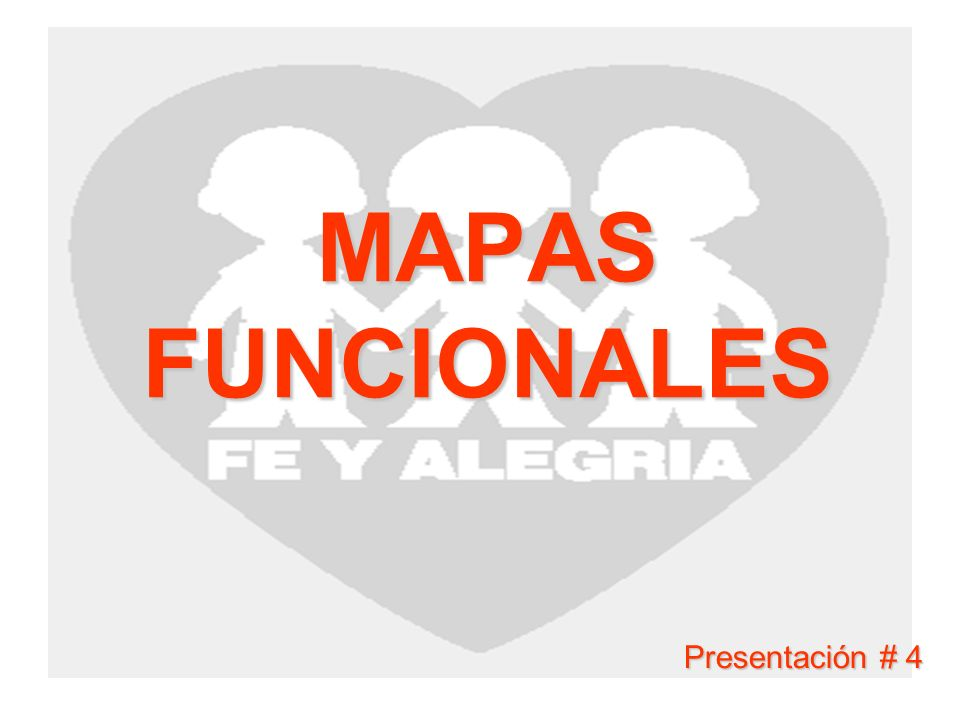 MAPAS FUNCIONALES Presentación # 4