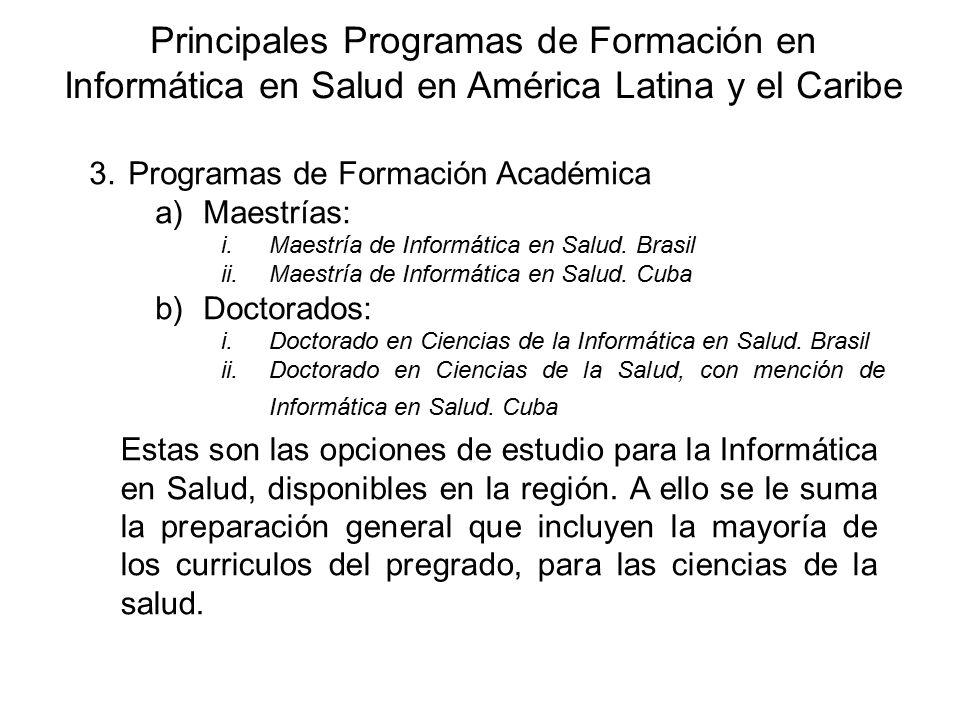 Principales Programas de Formación en Informática en Salud en América Latina y el Caribe
