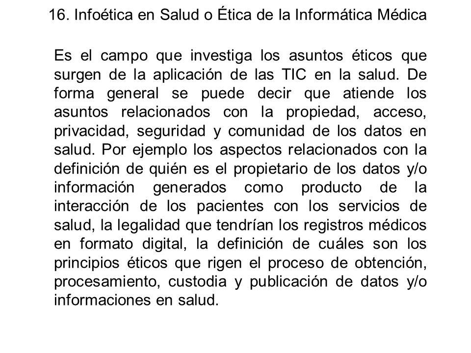 16. Infoética en Salud o Ética de la Informática Médica