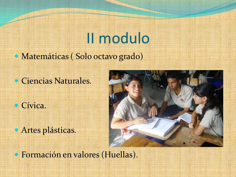 II modulo Matemáticas ( Solo octavo grado) Ciencias Naturales. Cívica.