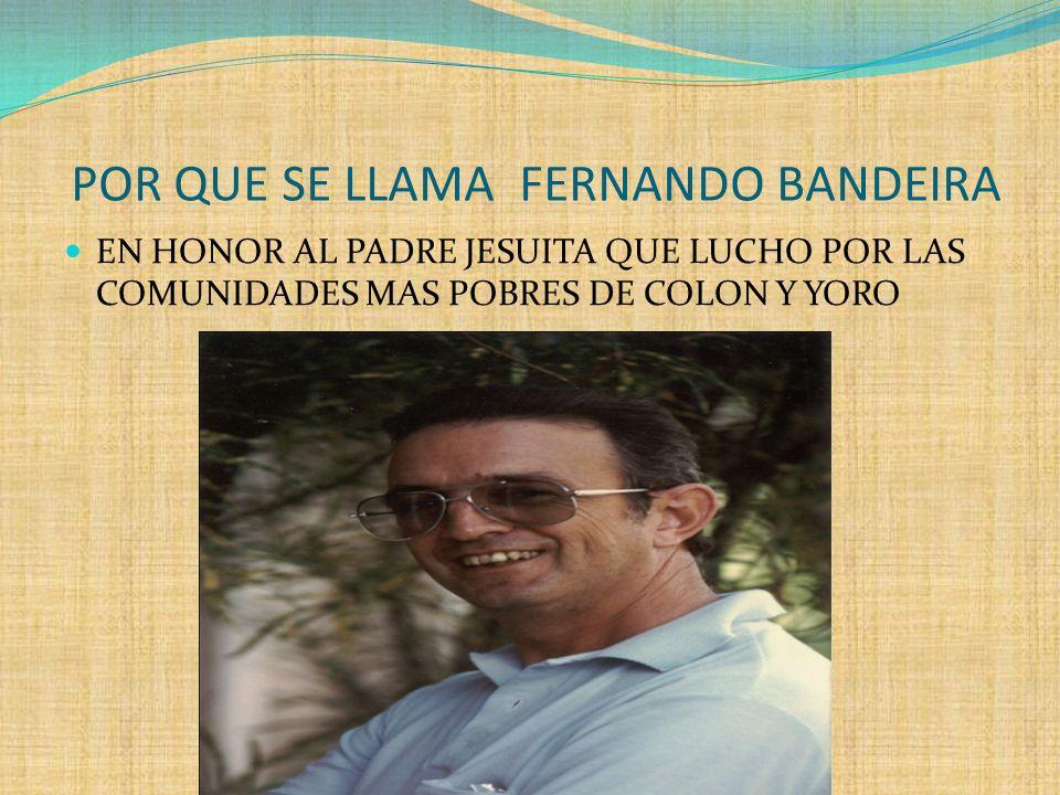 POR QUE SE LLAMA FERNANDO BANDEIRA