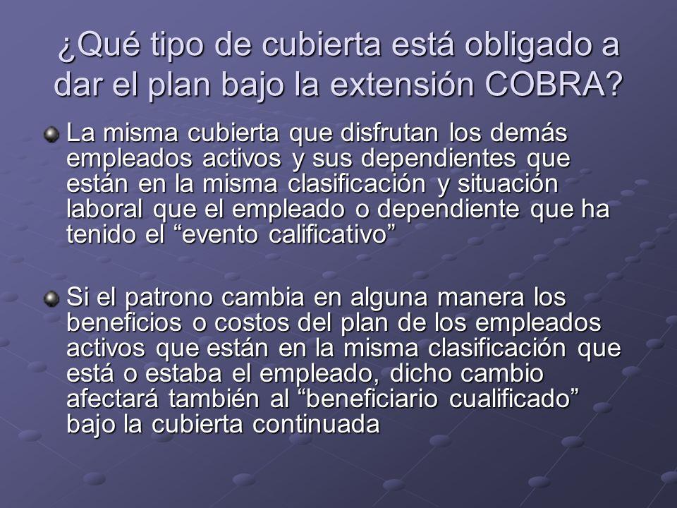 ¿Qué tipo de cubierta está obligado a dar el plan bajo la extensión COBRA