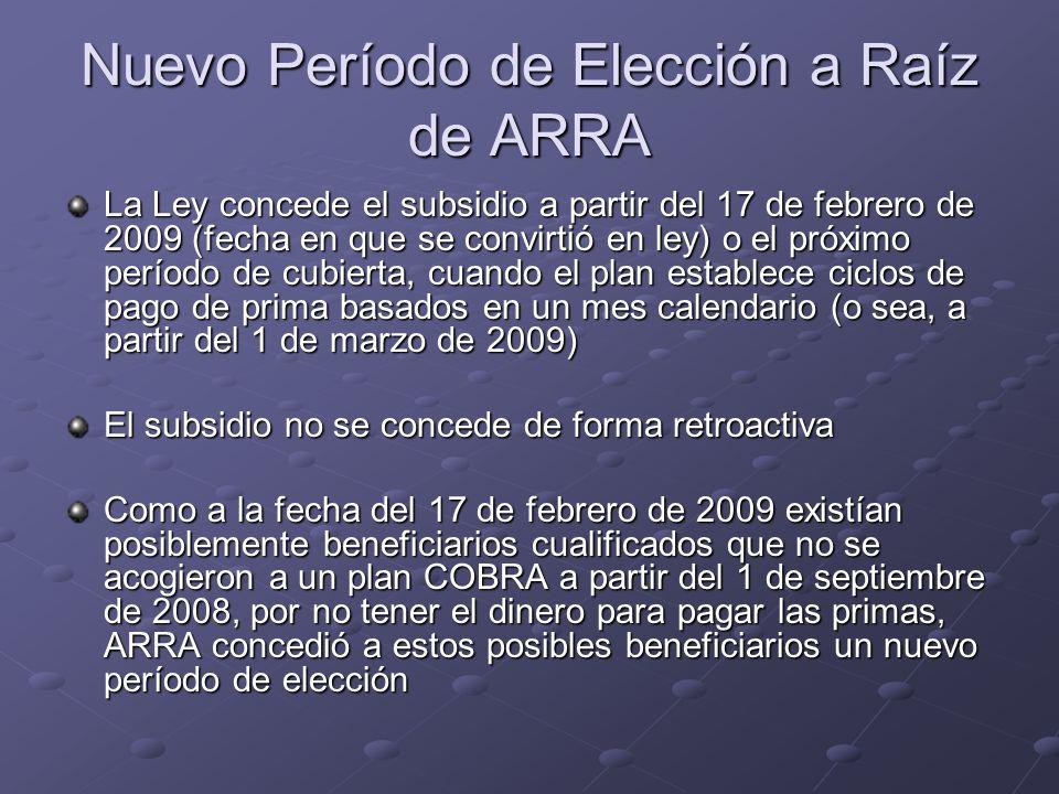 Nuevo Período de Elección a Raíz de ARRA