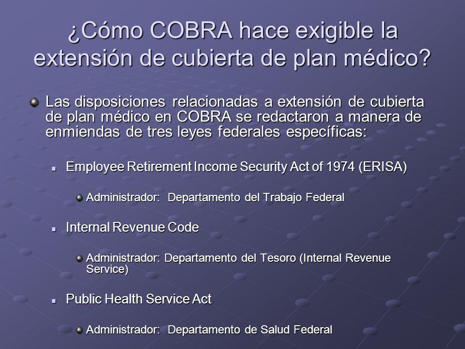¿Cómo COBRA hace exigible la extensión de cubierta de plan médico