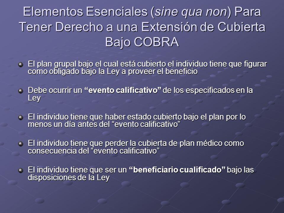 Elementos Esenciales (sine qua non) Para Tener Derecho a una Extensión de Cubierta Bajo COBRA
