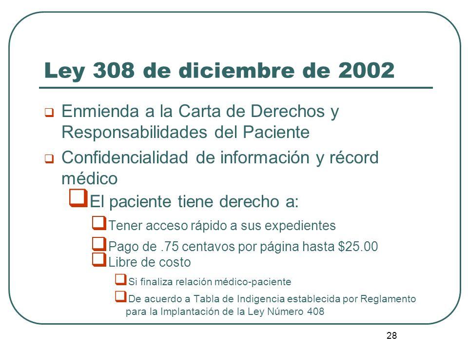 Ley 308 de diciembre de 2002 Enmienda a la Carta de Derechos y Responsabilidades del Paciente. Confidencialidad de información y récord médico.