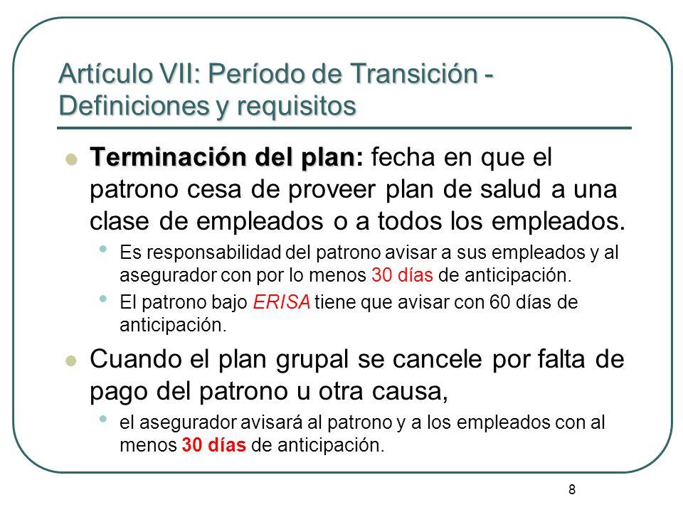 Artículo VII: Período de Transición - Definiciones y requisitos