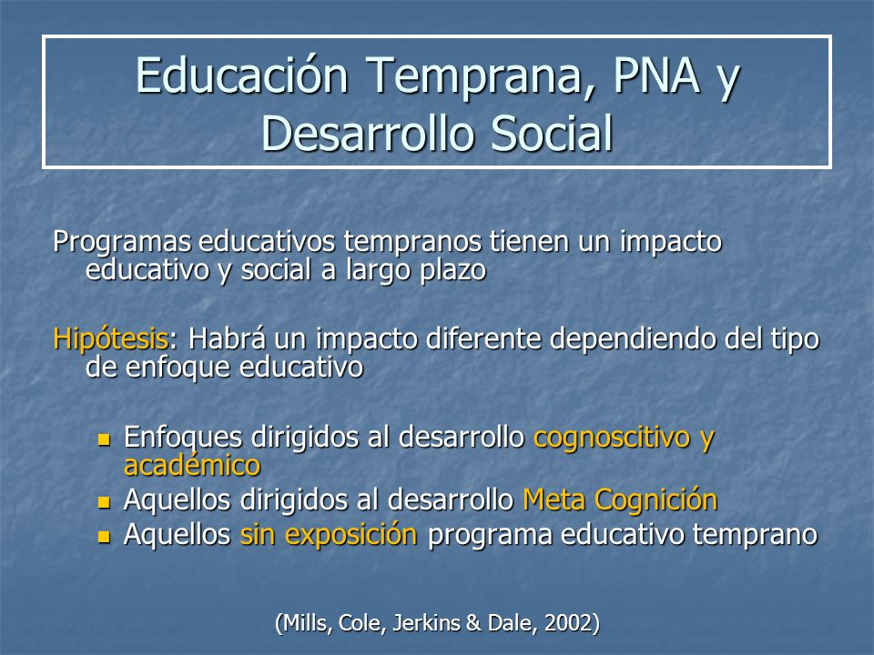 Educación Temprana, PNA y Desarrollo Social