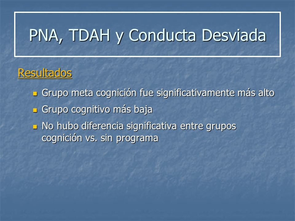 PNA, TDAH y Conducta Desviada