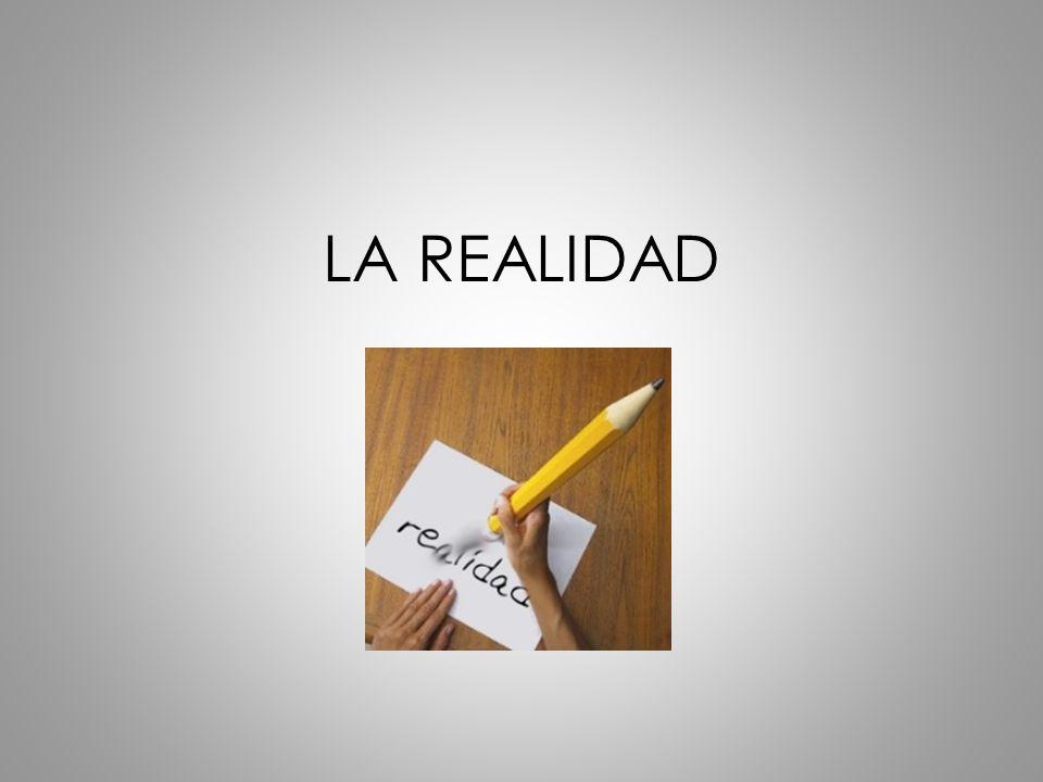 LA REALIDAD