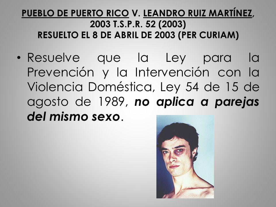 PUEBLO DE PUERTO RICO V. LEANDRO RUIZ MARTÍNEZ, 2003 T. S. P. R
