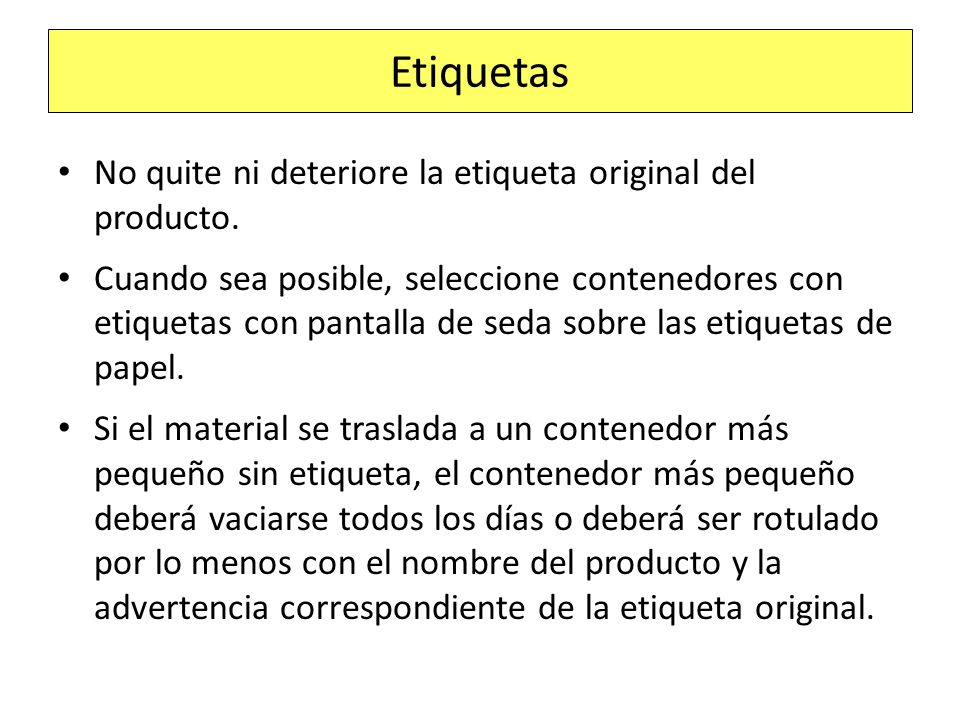 Etiquetas No quite ni deteriore la etiqueta original del producto.