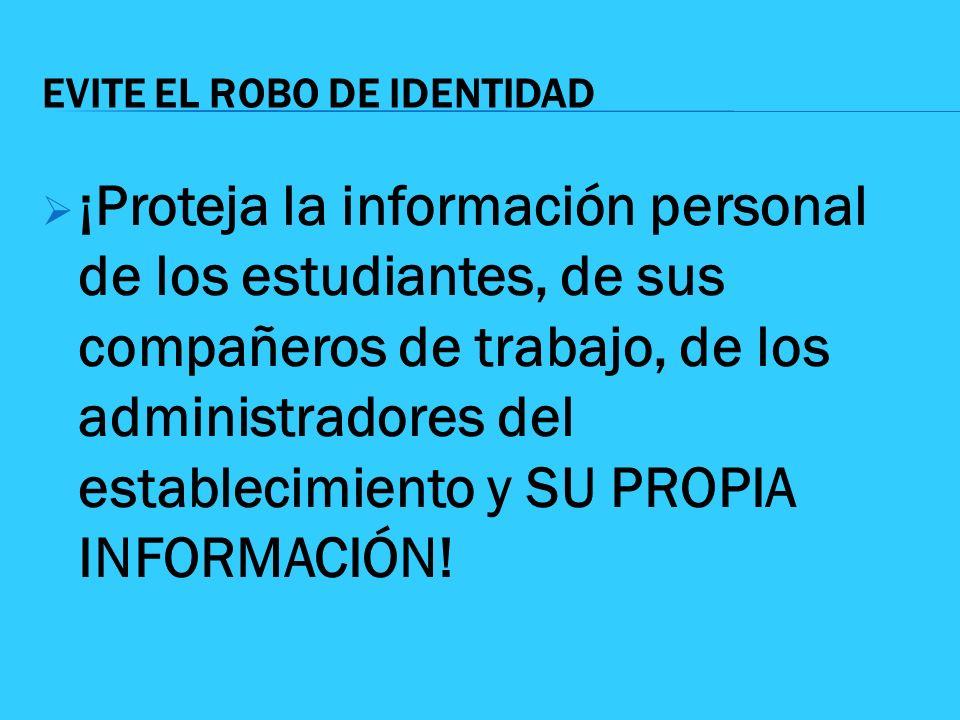 EVITE EL ROBO DE IDENTIDAD