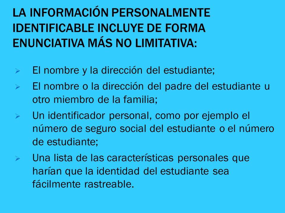 LA INFORMACIÓN PERSONALMENTE IDENTIFICABLE INCLUYE DE FORMA ENUNCIATIVA MÁS NO LIMITATIVA: