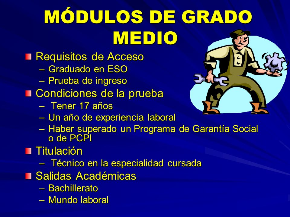MÓDULOS DE GRADO MEDIO Requisitos de Acceso Condiciones de la prueba