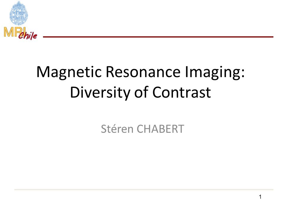 Magnetic Resonance Imaging: Diversity of Contrast - ppt video online ...