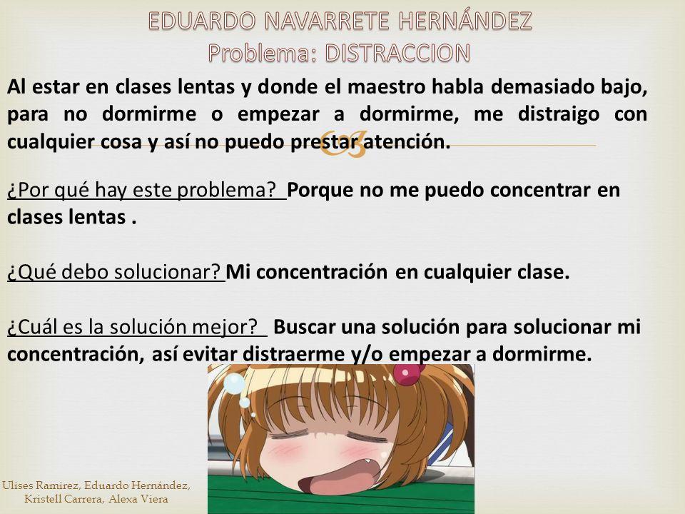 EDUARDO NAVARRETE HERNÁNDEZ Problema: DISTRACCION