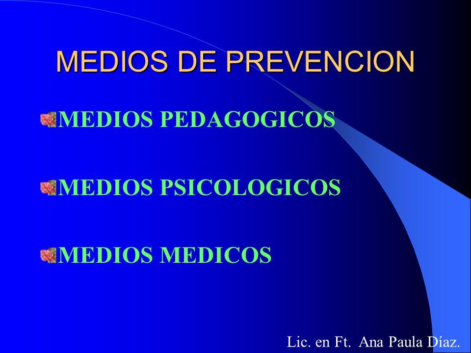 MEDIOS DE PREVENCION MEDIOS PEDAGOGICOS MEDIOS PSICOLOGICOS