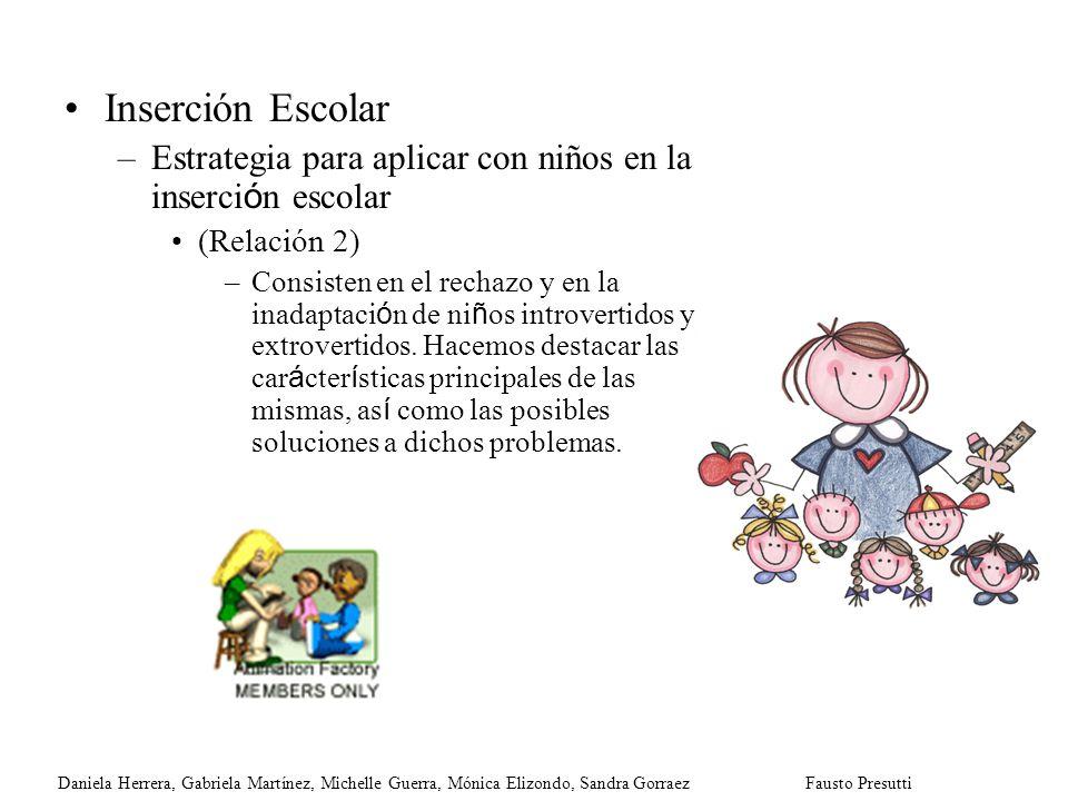 Inserción Escolar Estrategia para aplicar con niños en la inserción escolar. (Relación 2)