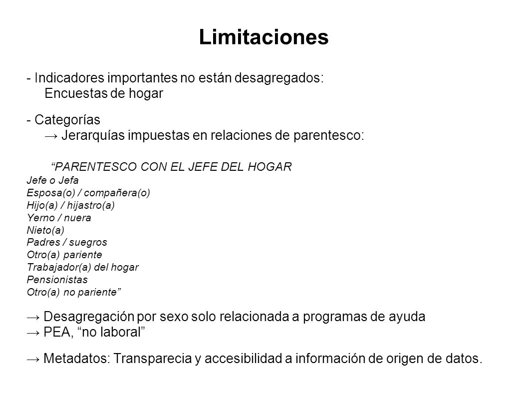 Limitaciones - Indicadores importantes no están desagregados: