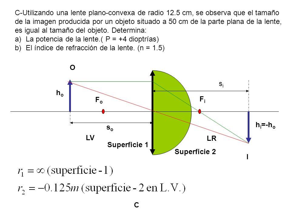 C-Utilizando una lente plano-convexa de radio 12