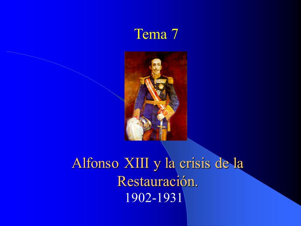 Alfonso XIII y la crisis de la Restauración.