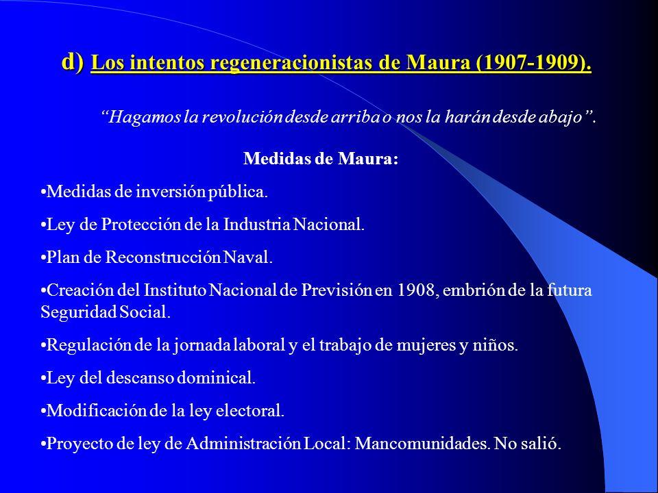d) Los intentos regeneracionistas de Maura (1907-1909).