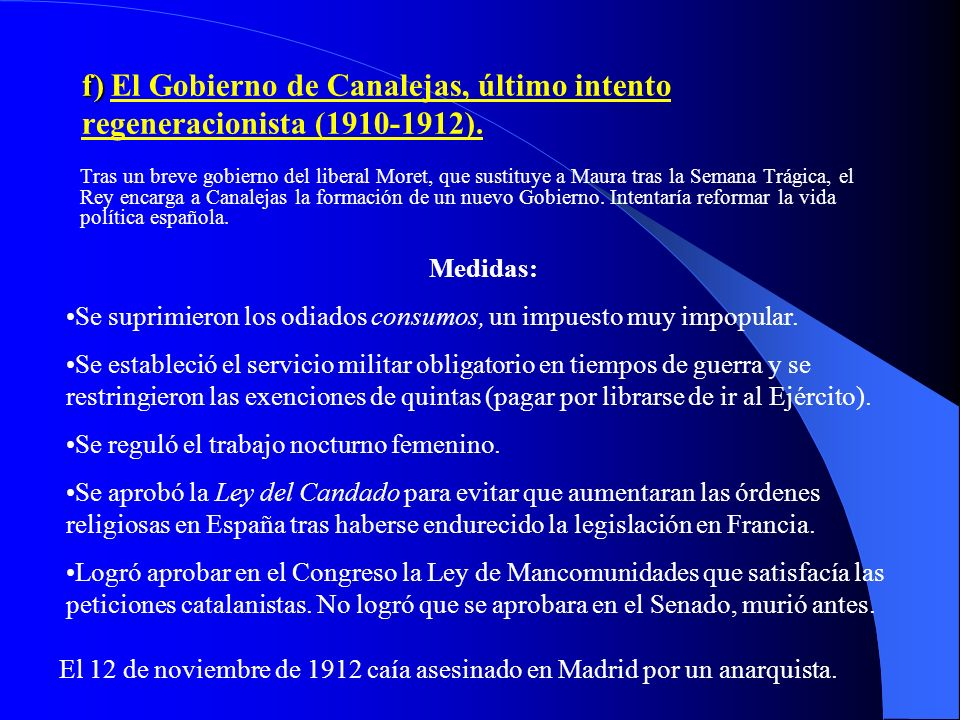 f) El Gobierno de Canalejas, último intento regeneracionista (1910-1912).