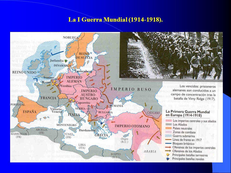 La I Guerra Mundial (1914-1918).