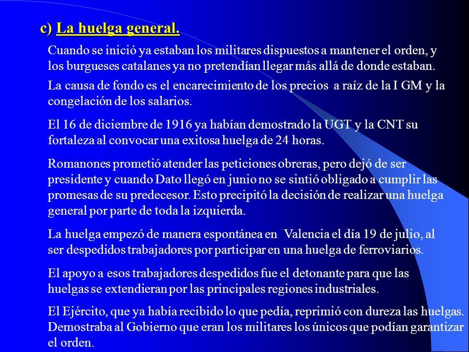 c) La huelga general.