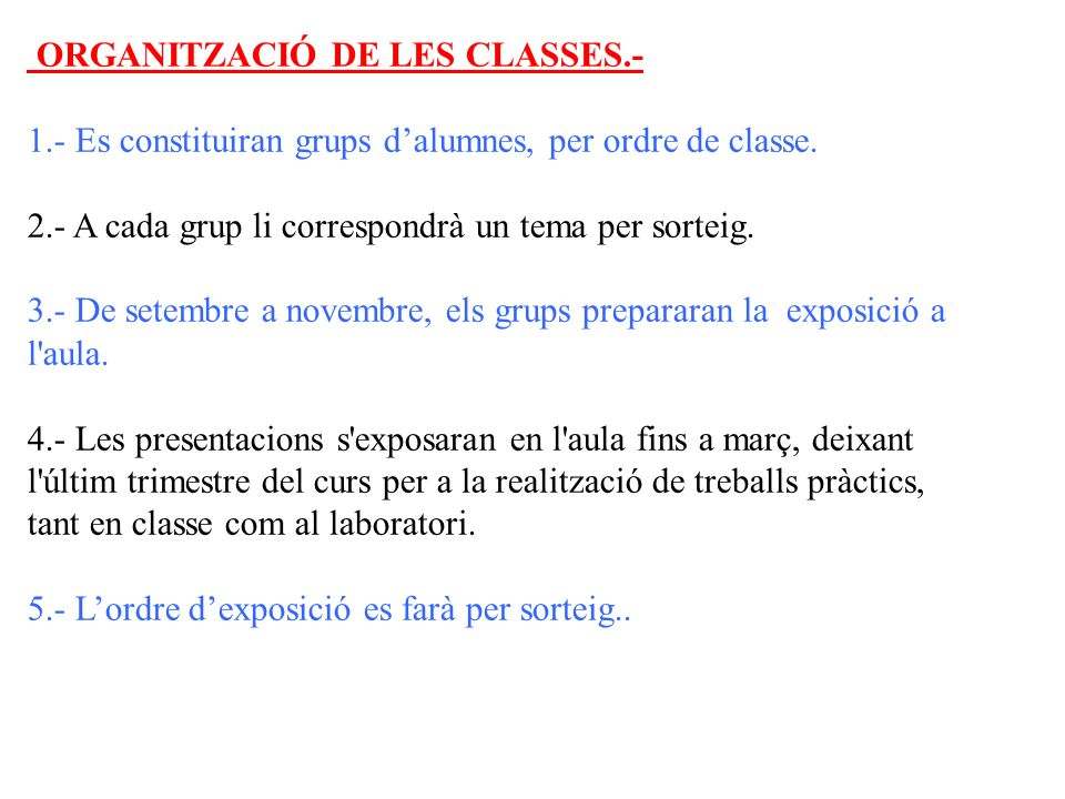 ORGANITZACIÓ DE LES CLASSES.-