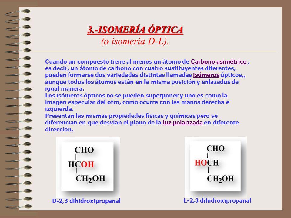 3.-ISOMERÍA ÓPTICA (o isomería D-L).
