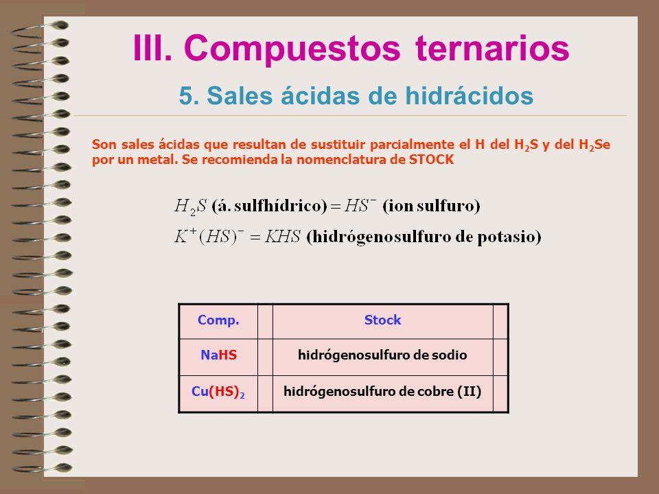 III. Compuestos ternarios 5. Sales ácidas de hidrácidos
