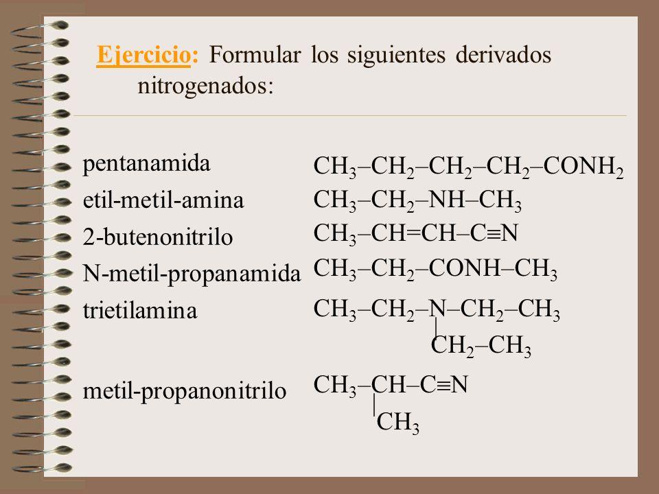 Ejercicio: Formular los siguientes derivados nitrogenados: