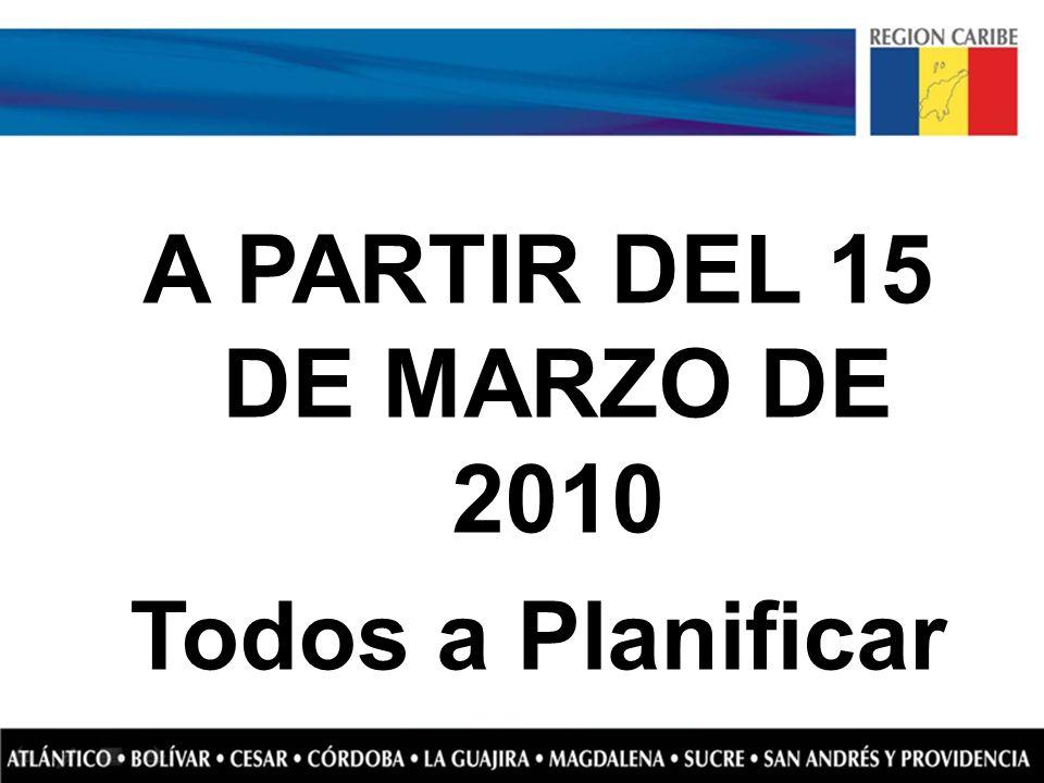 A PARTIR DEL 15 DE MARZO DE 2010 Todos a Planificar