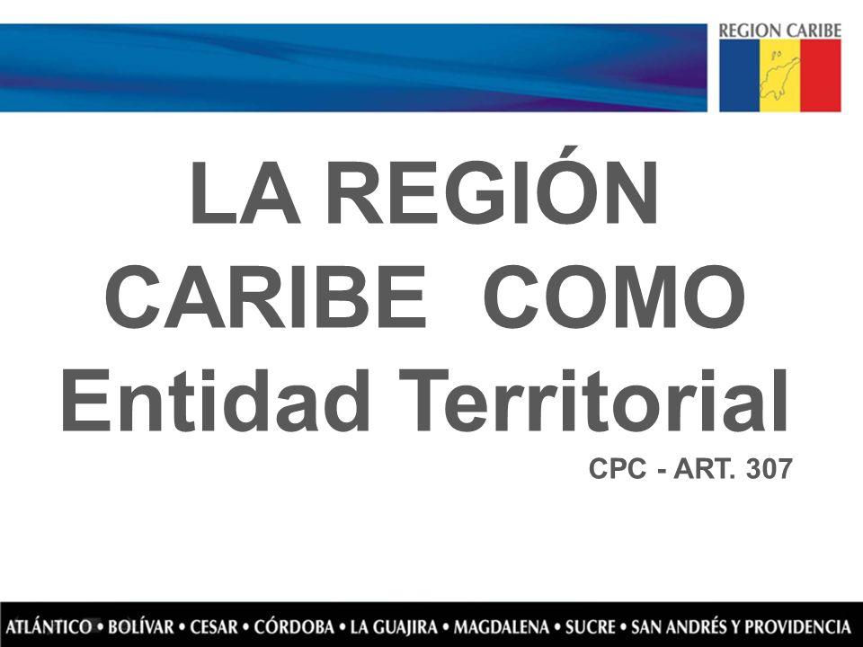 LA REGIÓN CARIBE COMO Entidad Territorial