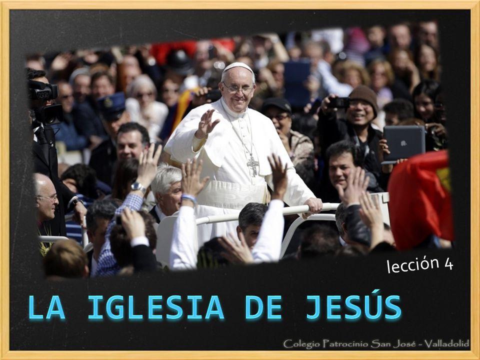lección 4 LA IGLESIA DE JESÚS